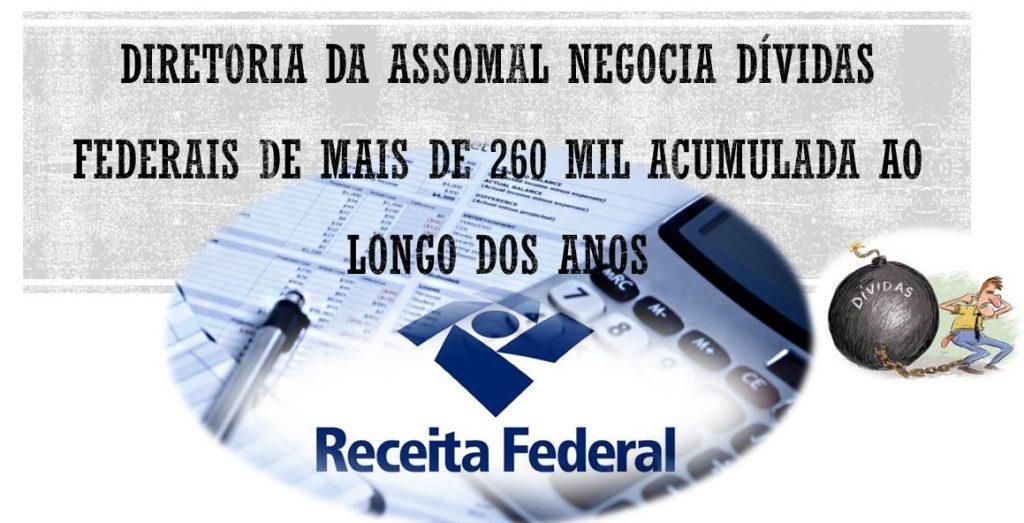 Diretoria da ASSOMAL negocia dívidas federais de mais de 260 mil acumuladas ao longo dos anos