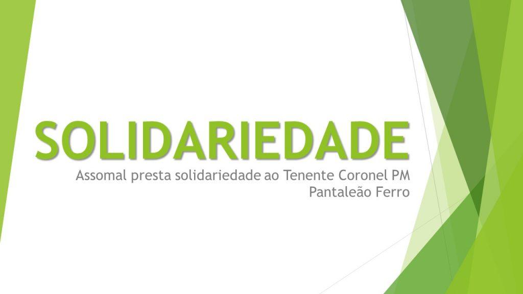 Assomal presta solidariedade ao Tenente Coronel PM Pantaleão Ferro