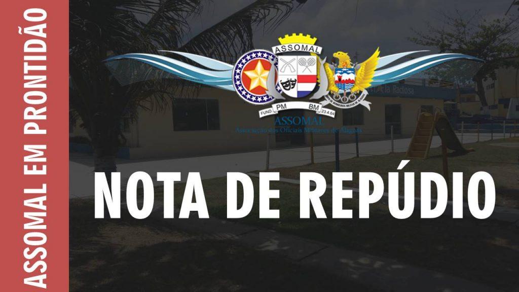 Nota de Repúdio - Associação dos Oficiais Militares de Alagoas - ASSOMAL