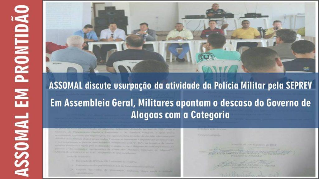 ASSOMAL discute usurpação da atividade da Polícia Militar pela SEPREV - Em Assembleia Geral, Militares apontam o descaso do Governo de Alagoas com a Categoria