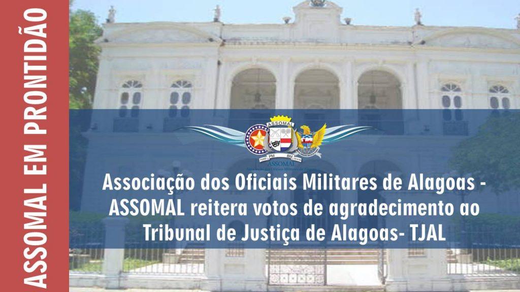 Associação dos Oficiais Militares de Alagoas - ASSOMAL reitera votos de agradecimento ao Tribunal de Justiça de Alagoas- TJAL