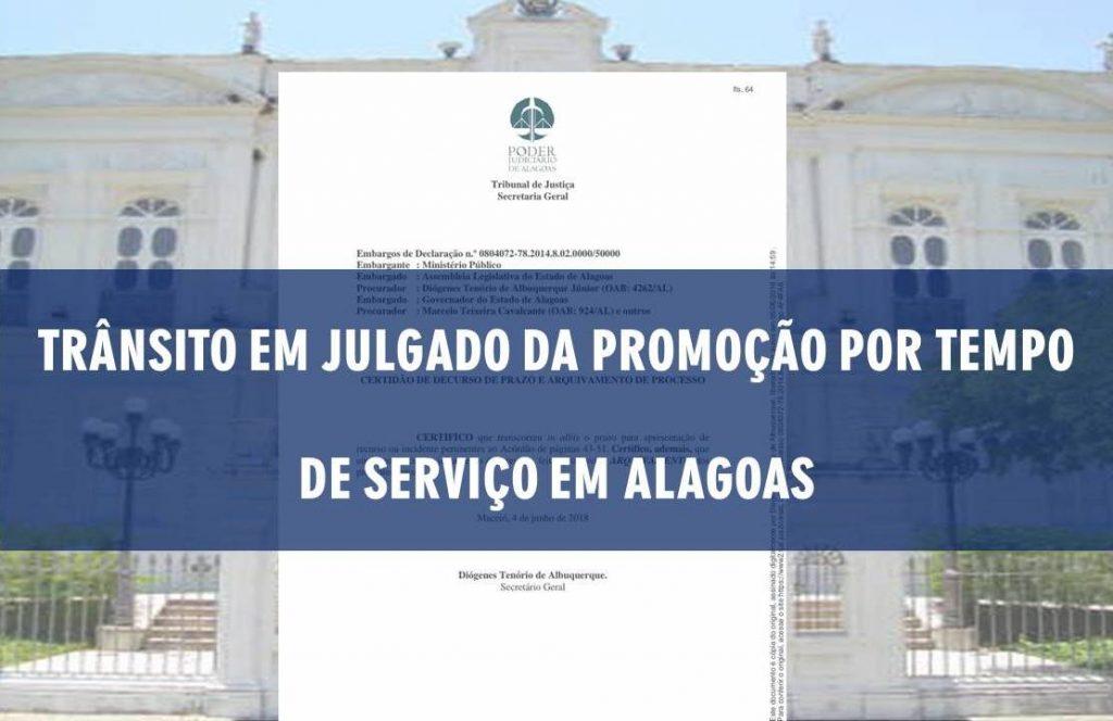 TRÂNSITO EM JULGADO DA PROMOÇÃO POR TEMPO DE SERVIÇO EM ALAGOAS