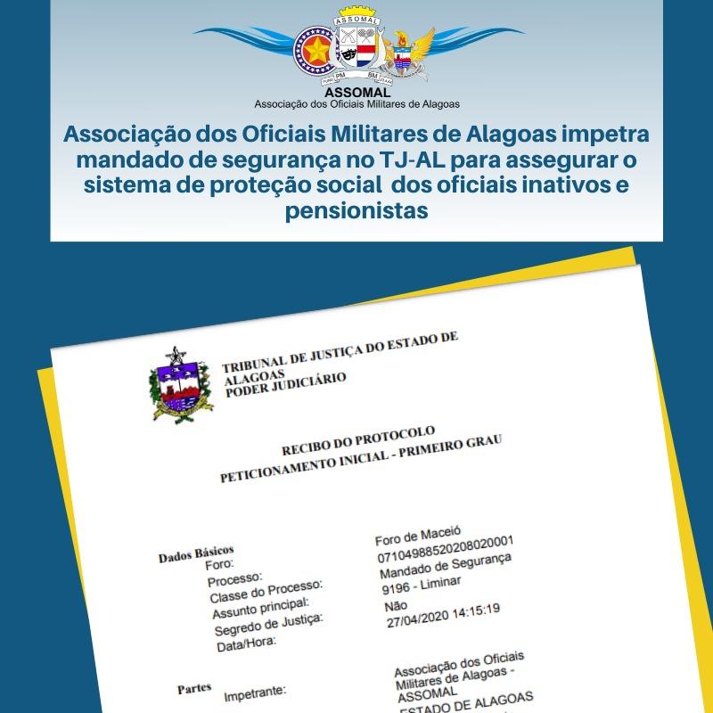 Associação dos Oficiais Militares de Alagoas impetra mandado de segurança no TJ-AL para assegurar o sistema de proteção social dos oficiais inativos e pensionistas